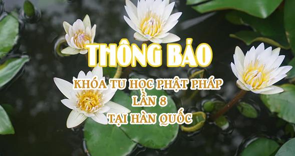 THÔNG BÁO – Khóa tu học Phật pháp lần thứ 8 tại Hàn Quốc